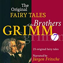25 Original Fairy Tales (The Original Fairy Tales of the Brothers Grimm 7) Audiobook by  Brothers Grimm Narrated by Jürgen Fritsche