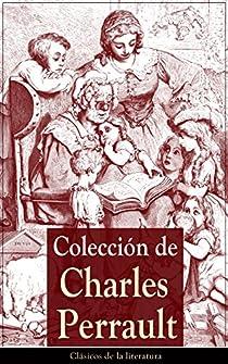Colección de Charles Perrault: Clásicos de la literatura par Perrault