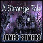 A Strange Tale | James Somers