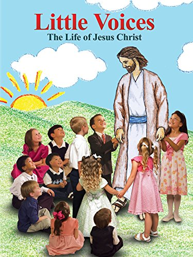 Little Voices: The Life of Jesus Christ