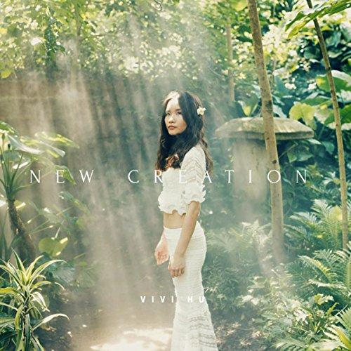 Vivi Hu - New Creation (2018)