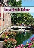 Souvenirs de Colmar 2020: Decouvrez la ville pittoresque de Colmar au c ur de l'Alsace (Calvendo Places) (French Edition) by