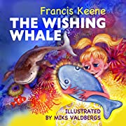 The Wishing Whale: (A beautifully illustrated bedtime story- beginner readers, fantasy, animals, rhyming picture book, animal habitats). (Sleepy Time Beginner Readers Book 2)