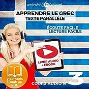Apprendre le Grec - Écoute Facile - Lecture Facile - Texte Parallèle Cours Audio No. 3 [Learn Greek]: Lire et Écouter des Livres en Grec |  Polyglot Planet