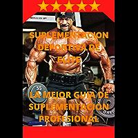 Suplementacion Deportiva De Elite 🔥🏋💊🥰: La Mejor Guia de Suplementacion para (Amateur y Alto Rendimiento) (Spanish…