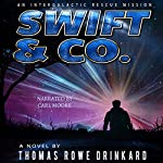 Swift & Co.: An Intergalactic Rescue Mission | Thomas Drinkard