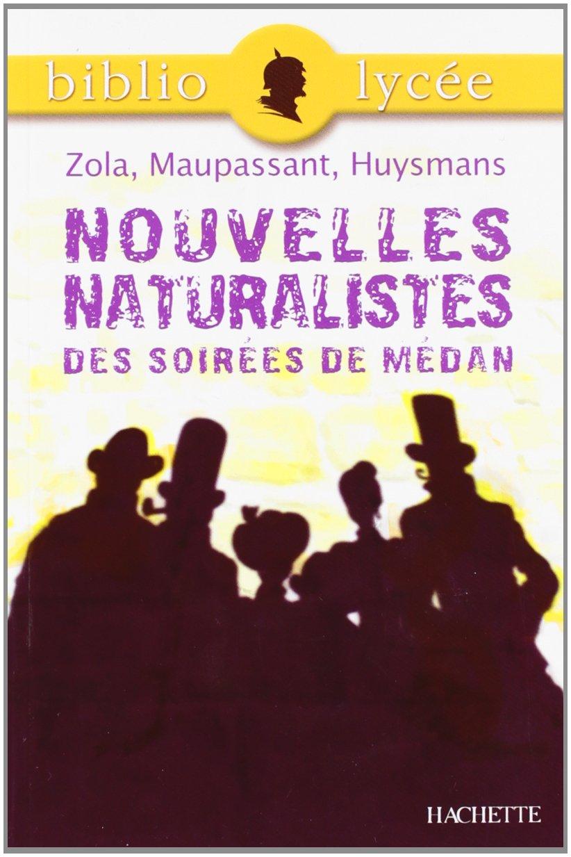 Nouvelles naturalistes des Soirées de Médan Poche – 5 avril 2006 Emile Zola Guy de Maupassant Joris-Karl Huysmans Hachette Education
