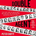 Double Agent: The First Hero of World War II and How the FBI Outwitted and Destroyed a Nazi Spy Ring Audiobook by Peter Duffy Narrated by George Newbern, Peter Duffy