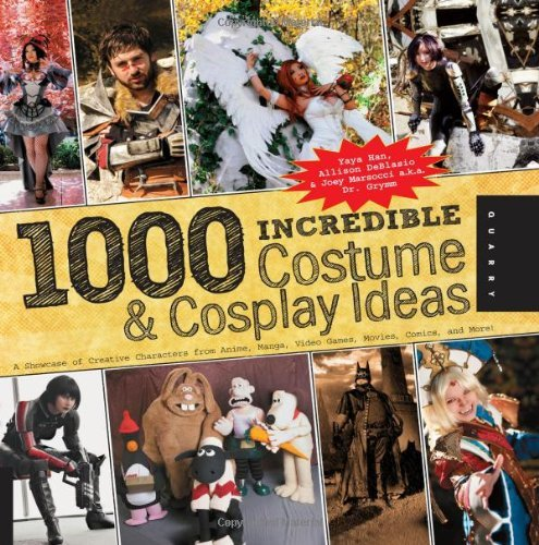By Yaya Han 1,000 Incredible Costume and Cosplay Ideas: A Showcase of Creative Characters from Anime, Manga, Vid [Paperback] -