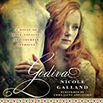 Godiva: A Novel | Nicole Galland