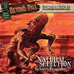 Tales from Beyond the Pale: Natural Selection