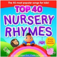 Nursery Rhymes Top 40 - The 40 Most Popular Songs for Kids - The Greatest Childrens Music and Toddler Songs Co