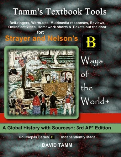Strayer's Ways of the World 3rd edition+ Activities Bundle: Bell-ringers, warm-ups, multimedia responses & online activities to accompany this AP* World History text (Tamm's Textbook Tools)