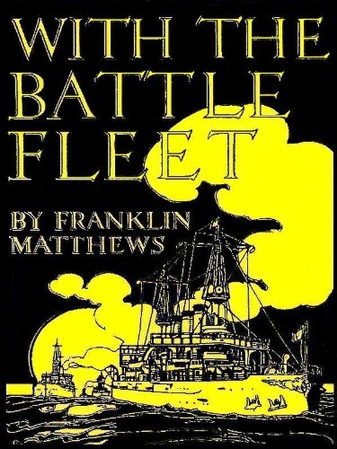 With the Battle Fleet: From Hampton Roads to San Francisco [Annotated]