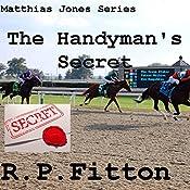 The Handyman's Secret: Matthias Jones Series | R.P. Fitton