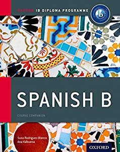 IB Spanish B: Course Book: Oxford IB Diploma Program