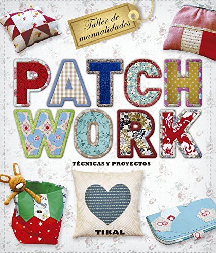 Patchwork. Técnicas y proyectos (Taller de manualidades)