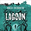 Lagoon Audiobook by Nnedi Okorafor Narrated by Adjoa Andoh, Ben Onwukwe