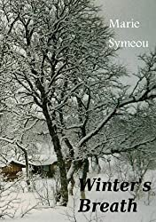 Winter's Breath: A Short Story and Collection of Poetry