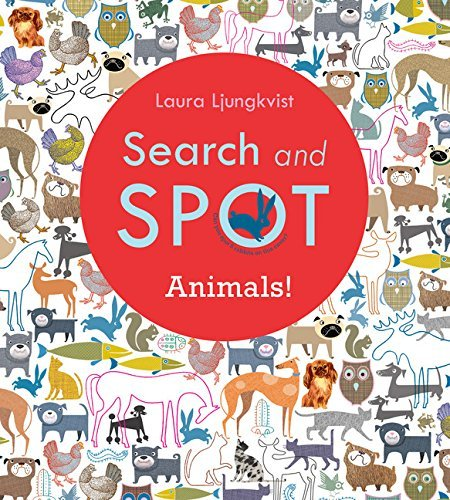Search and Spot: Animals! (A Search and Spot Book) by Laura Ljungkvist (2015-10-13)