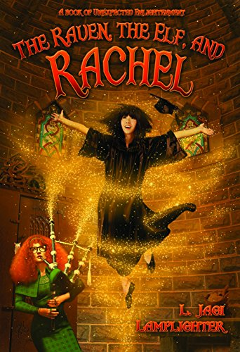 The Raven, The Elf, and Rachel (A Book of Unexpected Enlightenment 2) by [Lamplighter, L. Jagi]