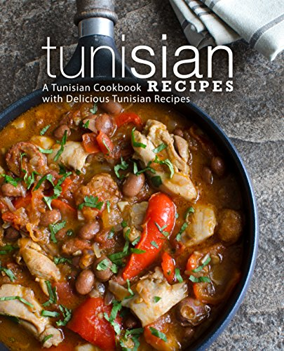 Tunisian Recipes: A Tunisian Cookbook with Delicious Tunisian Recipes by BookSumo Press