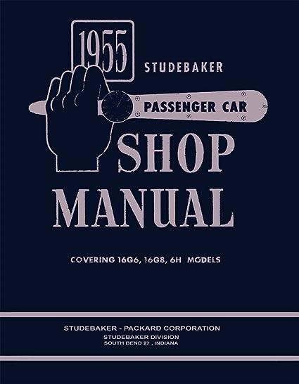 amazon com: bishko automotive literature 1955 studebaker shop service  repair manual book engine drivetrain electrical oem: automotive