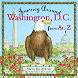 Journey Around Washington D. C. from A to Z, Martha Day Zschock, 1889833622