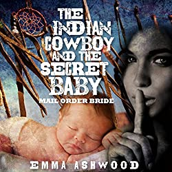 Mail Order Bride: The Indian Cowboy and the Secret Baby