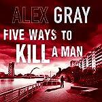 Five Ways to Kill a Man | Alex Gray