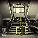 Care to Die: Inspector Jim Carruthers, Book 2 Audiobook by Tana Collins Narrated by James Gillies