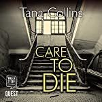 Care to Die: Inspector Jim Carruthers, Book 2   Tana Collins