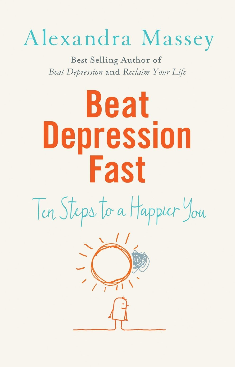 Beat Depression Fast: 10 Steps to a Happier You Using Positive Psychology pdf epub