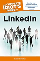 The Complete Idiot's Guide to LinkedIn: Develop Your Business or Career with the Preeminent Professional Network Kindle Edition