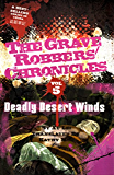 Deadly Desert Winds (The Grave Robbers' Chronicles Book 5)