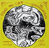 Good Goodbye: Unreleased Recordings 1984-1990 by Scruffy the Cat (2014-09-16)