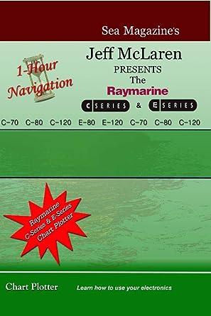 1-Hour Navigation: The E-Series/C-Series-Chart Plotter: Amazon.es ...