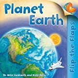 Flip the Flaps: Planet Earth, Mike Goldsmith, 0753468603