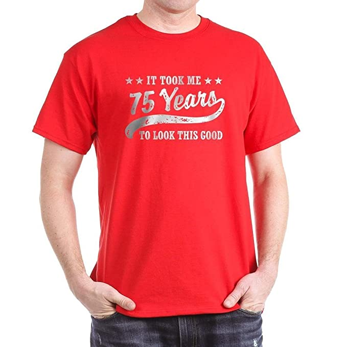 CafePress Funny 75Th Birthday 100 Cotton T Shirt Red