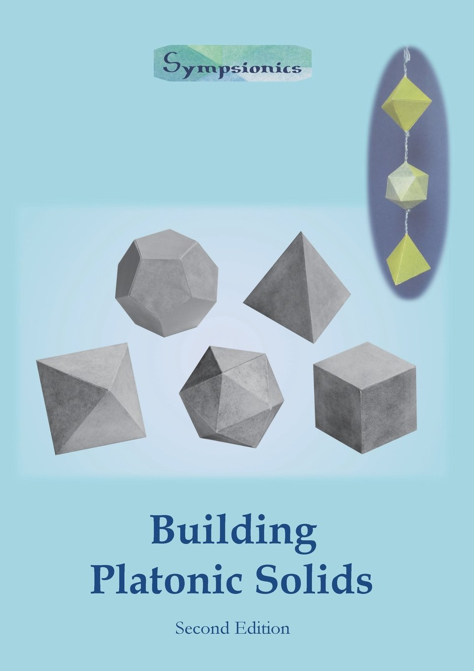 Building Platonic Solids How To Construct Sturdy Platonic Solids