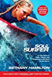 Soul Surfer - Movie Tie-In: A True Story of Faith, Family, and Fighting to Get Back on the Board