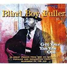 FULLER,BLIND BOY - GET YOUR YAS YAS OUT