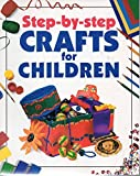 img - for Step By Step Crafts for Children by Sara Grisewood (2001-05-03) book / textbook / text book