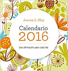 Calendario Louis Hay 2016 (Spanish Edition): Louise Hay: 9788479539207