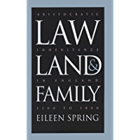 Law, Land, and Family: Aristocratic Inheritance in England, 1300 to 1800 (Studies in Legal History)