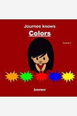 Journee Knows Colors Volume 2: A Fun Picture Guessing Game Book for Kids Ages 2-5 Year Old's | Learning Basic Colors Theme. Paperback
