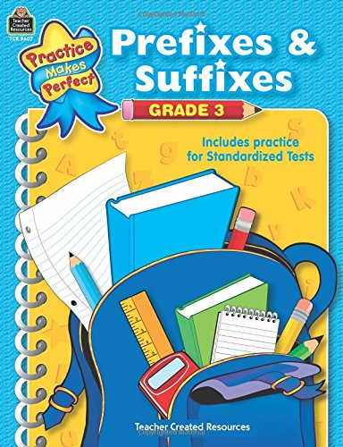 Prefixes & Suffixes Grade 3 (Practice Makes Perfect (Teacher Created Resources))