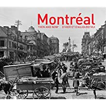 Montréal: Then and Now®: (English and French Edition)