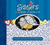 Sisters Scrapbook of Memories: Treasures of Love, Faith, and Tradition