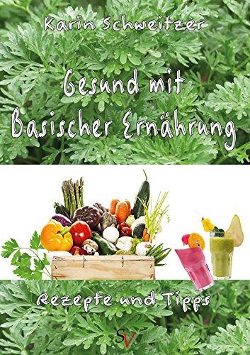 Gesund und ausgeglichen durch die Säure-Basen Balance (German Edition)